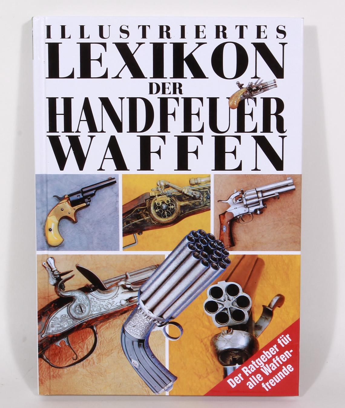 Antiquariat: Illustriertes Lexikon der Handfeuerwaffen