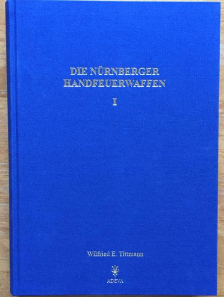 15017 - Die Nürnberger Handfeuerwaffen vom Spätmittelalter bis zum Frühbarock