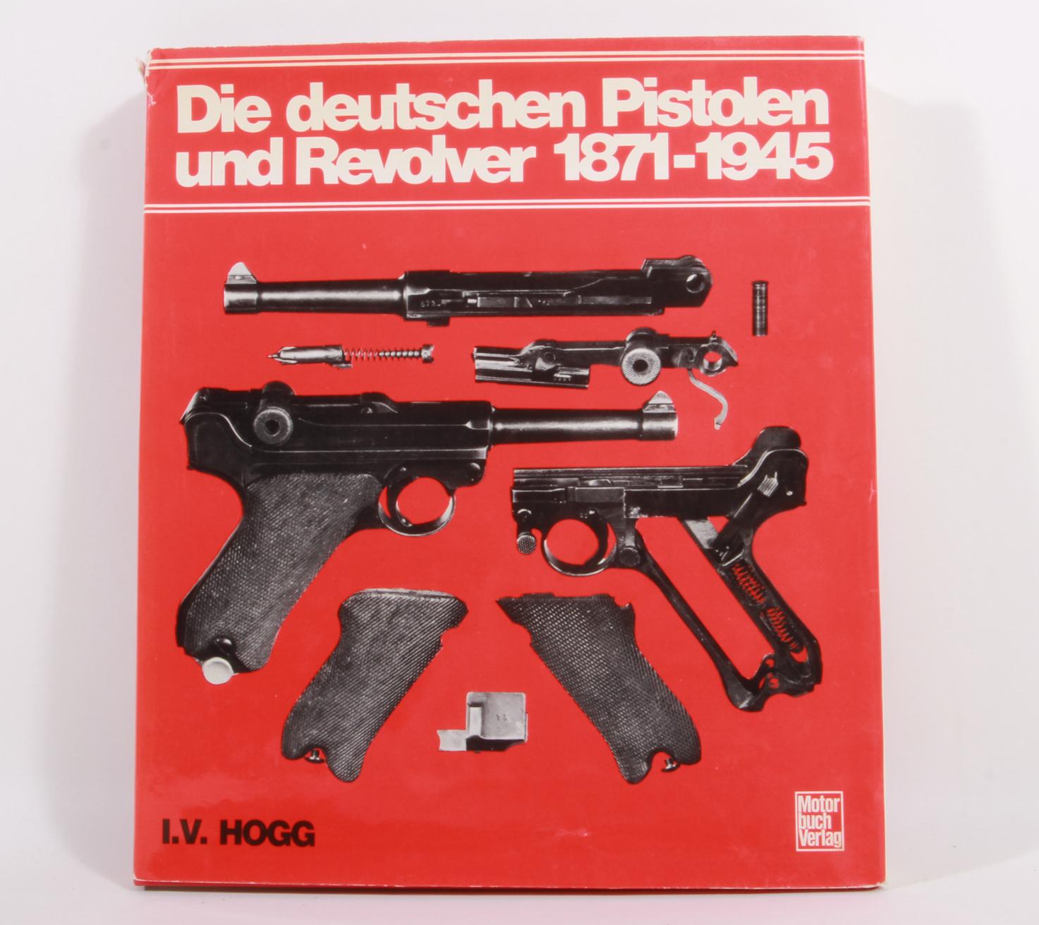 Die deutschen Pistolen und Revolver 1871 – 1945