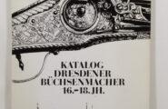Katalog Dresdener Büchsenmacher 16. – 18. JH.