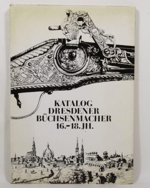 14041 - Katalog Dresdener Büchsenmacher 16. – 18. JH.