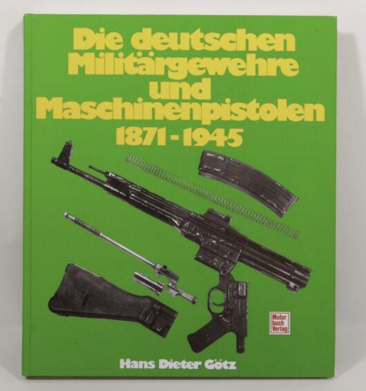 16713 - Die deutschen Militärgewehre und Maschinenpistolen 1871 – 1945
