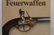 Das große Buch der klassischen Feuerwaffen
