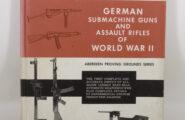 German Submachine Guns and Assault Rifles of Word War II