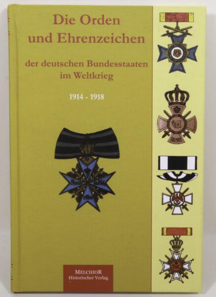 16734 - Die Orden und Ehrenzeichen der deutschen Bundesstaaten im Weltkrieg 1914 – 1918