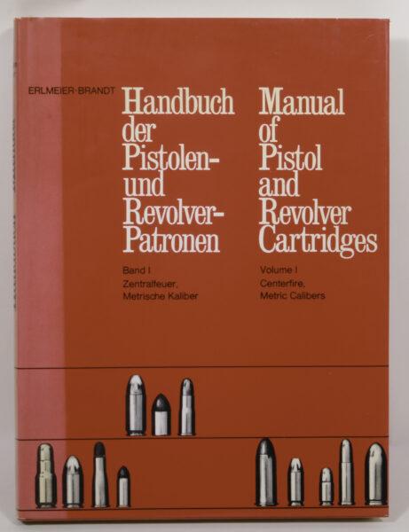 16735 - Handbuch der Pistolen- Revolver-Patronen Band I